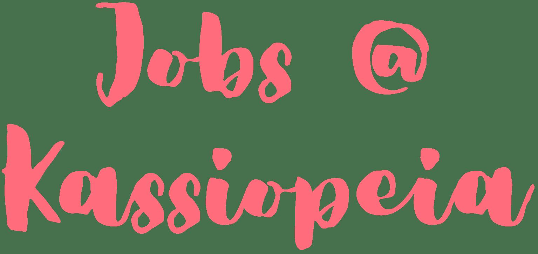 Kassiopeia Jobs